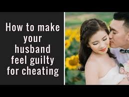 husband feel guilty for cheating