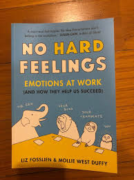 No Hard Feelings by Liz Fosslien & Mollie West Duffy, Books & Stationery,  Non-Fiction on Carousell