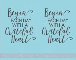 Begin Each Day Grateful Tumbler Vinyl Lettering Art Rtic Yeti Mug Decal Stickers