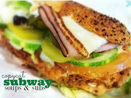 copycat subway sandwich and soup recipes