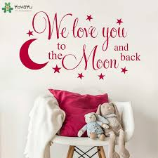 Yoyoyu Wall Decal Children Bedroom Vinyl Wall Stickers Quote We Love You To The Moon And Back Removable Home Decor Art Diy Sy825 Vinyl Wall Stickers Wall Stickerwall Sticker Quotes Aliexpress