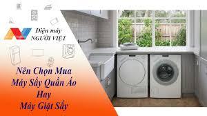 Nên chọn mua máy sấy quần áo hay máy giặt sấy – Artofit