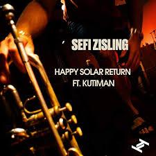 Happy Solar Return (feat. Kutiman) by Sefi Zisling on Amazon Music ...