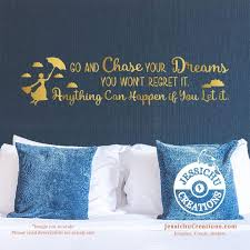 Go And Chase Your Dreams You Won T Regret It Mary Poppins Inspired Disney Quote Wall Vinyl Decal Decals Jessichu Creations