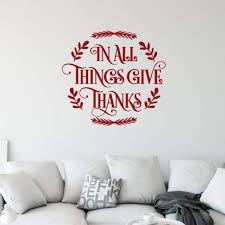 In All Things Give Thanks Quote Home Wall Decal Vinyl Decor Customvinyldecor Com