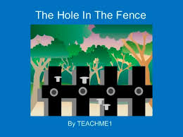 The Hole In The Fence Free Stories Online Create Books For Kids Storyjumper