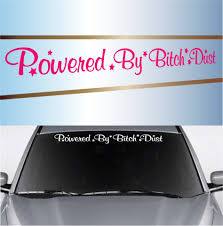 Powered By Bitch Dust Funny Windshield Decal Banner Topchoicedecals