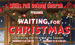 "Joy FM | Willis Full Gospel Church Christmas Cantata ""Waiting For Christmas"