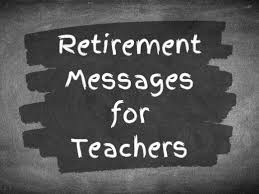 retirement messages for teachers and mentors funny quotes