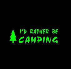 I D Rather Be Camping Window Decal Sticker Camping Is Life