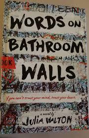 words on bathroom walls by julia walton