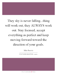 they sky is never falling thing will work out they always