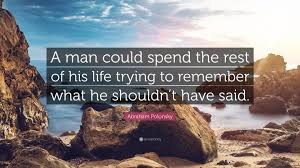 """Abraham Polonsky Quote: """"A man could spend the rest of his life ..."""