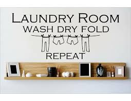 Winston Porter Laundry Room Wash Dry Fold Repeat Wall Decal Reviews Wayfair