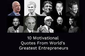 motivational quotes from world s greatest entrepreneurs chief