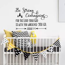 Be Strong And Courageous Nursery Wall Decal Quote Religious Vinyl Wall Sticker For Kids Rooms Joshua 1 9 Bible Scripture D288 Wall Stickers Aliexpress