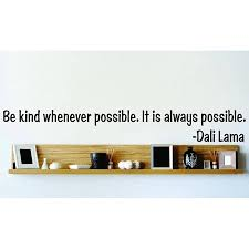Custom Wall Decal Be Kind Whenever Possible It Is Always Possible Dali Lama Famous Inspirational Life Quote Vinyl Wall 6x36 Walmart Com