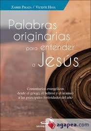 PALABRAS ORIGINARIAS PARA ENTENDER A JESUS - XABIER PIKAZA; VICENTE HAYA  SEGOVIA - 9788428556002