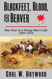 Smashwords – Blackfeet, Blood, and Beaver – a book by Carl Haywood