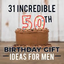 50th birthday gift ideas for men