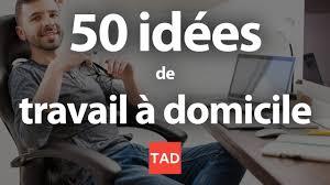 travailler chez soi 50 idées de