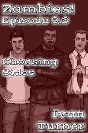 Zombies! Episode 3.6: Choosing Sides eBook by Ivan Turner - 9781370526550    Rakuten Kobo Greece