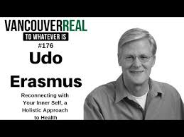 176: Reconnecting with Your Inner Self, a Holistic Approach to Health with Udo  Erasmus - YouTube