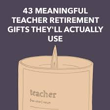 43 meaningful teacher retirement gifts