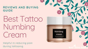 10 best tattoo numbing creams in 2020