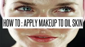 how to apply makeup to oily skin