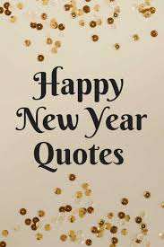 happy new year quotes quotes printable snappy gourmet