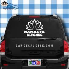 Namaste Bitches Lotus Flower Car Window Laptop Wall Decal Sticker