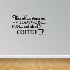 Office Runs On Teamwork And Coffee Break Room Decal Vinyl Wall Decals Office Decal Pc155 Walmart Com Walmart Com