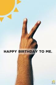 birthday wishes for myself happy birthday to me