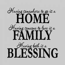 having somewhere to go is a home family wall quotes words