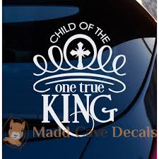 Child Of The One True King Car Laptop Decal