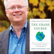 Chris Martenson: Crash Course of Economy + Energy + Environment ...