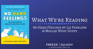 What We're Reading: No Hard Feelings by Lizz Fosslien and Mollie West Duffy  - Freeze Sulkov & Associates CPAs, PCFreeze Sulkov & Associates CPAs, PC