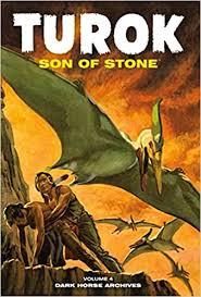 Amazon.fr - Turok, Son Of Stone Archives Volume 4 - Newman, Paul S.,  Giolitti, Alberto, Bailey, Ray, Maxon, Rex, Correa, Bob, Others - Livres