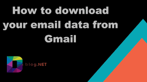 download your email data from Gmail ...
