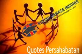 kata mutiara bijak persahabatan pilihan bahasa inggris artinya