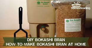 diy bokashi bran how to make bokashi