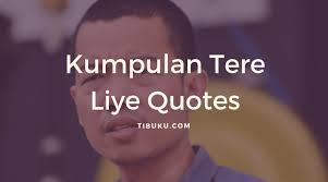 √ kumpulan quotes tere liye terbaik kata mutiara bijak