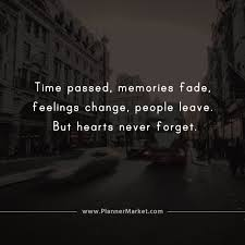 beautiful quotes time passed memories fade feelings change