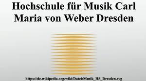 Hochschule für Musik Carl Maria von Weber - Alchetron, the free social  encyclopedia