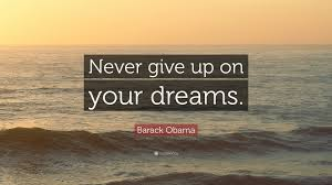 """barack obama quote """"never give up on your dreams """""""