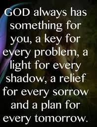 god always has something for you a key for every problem a light