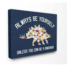 The Kids Room By Stupell 20 In X 16 In Abstract Always Be Yourself Blue Dinosaur Kids Word Design By Daphne Polselli Canvas Wall Art Brp 2475 Cn 16x20 The Home Depot