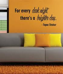 Tupac For Every Dark Night Version 2 Decal Quote Sticker Wall Vinyl Ar Boop Decals