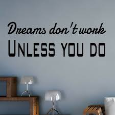 Winston Porter Dreams Don T Work Unless You Do Motivating Quotes Wall Decal Wayfair